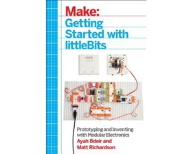 Getting Started with littleBits - Prototyping and Inventing with Modular Electronics